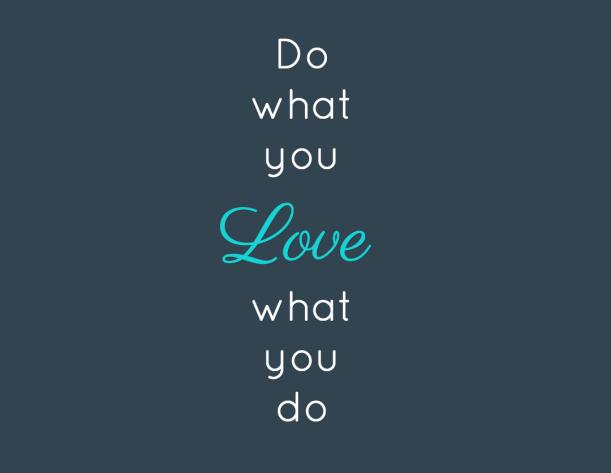 Aimez ce que vous faites