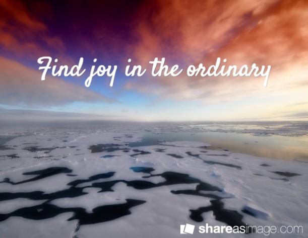 Trouvez le bonheur dans les choses ordinaires