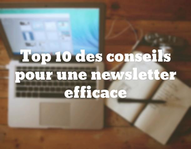 Top 10 des conseils pour faire une newsletter efficace