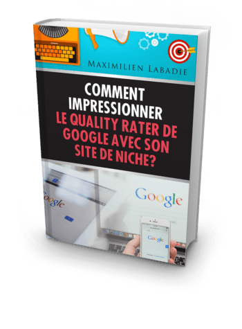 Guide Web & SEO : comment impressionner le Quality Rater de Google avec son site de niche