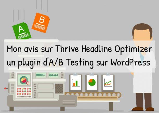 Thrive Headline Optimizer : plugin WordPress d'A/B testing